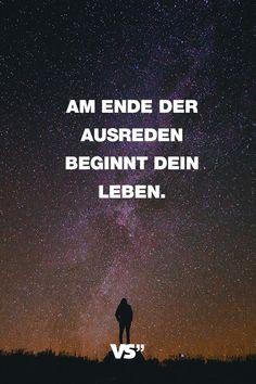 Visual Statements®️ Sprüche/ Zitate/ Quotes/ Motivation/ Am Ende der Ausreden beginnt dein Leben.