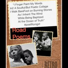 """""""I Finger Paint My Words In2 A Soulful/But Poetic Collage I Walk BareFoot on Burning Stone  As I Inherit The Wind  While Being Baptized  At the Ocean of Truth""""  #poetRonigirl. #CollagePoetry #poetry #poetri #mixedMedia #inspiration #GordonParksPhotos #poet #Words #lyrics #theBalladOfPoetRonigirl #God1st #highWayPoet #theMagicOfOrdinaryDays #songcatcher #wordWeaver #writer #RoadPoems #RoadPoems #mountainMusic #hipHopLyrics #folk #rootsMusic #hillSongs #songWriter #poems #griot #poetWarrior…"""