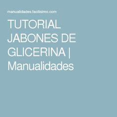 TUTORIAL JABONES DE GLICERINA | Manualidades