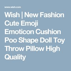 Wish | New Fashion Cute Emoji Emoticon Cushion Poo Shape Doll Toy Throw Pillow High Quality