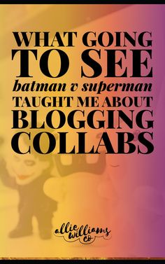 Did anybody else hate #batmanvsuperman? I went to see it and despised it. BUT. It taught me a little bit about blogging collaborations/biz partnerships! Click through to read all about it.