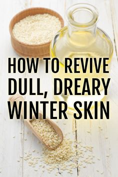 How to revive dull, dreary winter skin