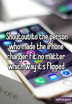 Shoutout to the person who made the iPhone charger fit no matter which way it's flipped Funny Quotes, Funny Memes, Hilarious, Jokes, Super Funny, Really Funny, Whisper App Confessions, Teen Posts, Teenager Posts