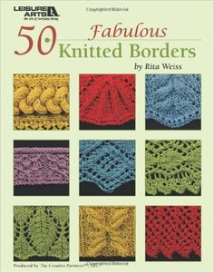 50 Fabulous Knitted Borders (Leisure Arts #4884): Rita Weiss Creative Part: 9781574863406: Books - Amazon.ca