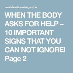 WHEN THE BODY ASKS FOR HELP – 10 IMPORTANT SIGNS THAT YOU CAN NOT IGNORE! Page 2