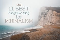 The 11 best resources for minimalism http://www.livingthelifefantastic.com/2015/04/the-11-best-resources-for-minimalism/ #minimalism #minimalistlifestyle #purposefulliving