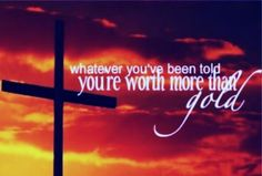 ♫ It's your time to shine.  Whatever you've been told,  you're worth more than gold! -Britt Nicole ♥