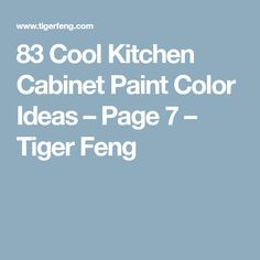 83 Cool Kitchen Cabinet Paint Color Ideas – Page 7 – Tiger Feng