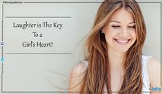 #MondayMantra : #Laughter is the key to a girl's #heart!