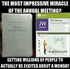 All the annual meetings happened right? I don't want to get in trouble lol Jw Humor, Make Em Laugh, The Ugly Truth, Christian Humor, Jehovah's Witnesses, Spoken Word, Way Of Life, Bible Verses, Encouragement