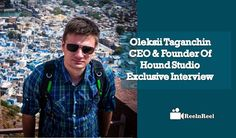 Reelnreel.com Exclusive Interview with Oleksii Taganchin – CEO & Founder of Hound Studio. Tell us something about your Company Hound Studio? Hi, my name is Oleksii. I'm founder of Hound Studio. Thank you for the interview. I will be glad to answer all your questions. At this moment Hound Studio is small team from Ukraine. …
