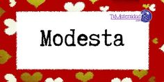 Conoce el significado del nombre Modesta #NombresDeBebes #NombresParaBebes #nombresdebebe - http://www.tumaternidad.com/nombres-de-nina/modesta/