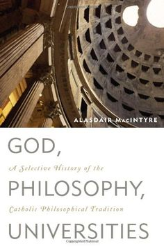 God, Philosophy, Universities: A Selective History of the Catholic Philosophical Tradition by Alasdair MacIntyre http://www.amazon.com/dp/074254429X/ref=cm_sw_r_pi_dp_u.uuub1EB8HRY