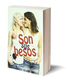 """Si aún no tenéis libro para este fin de semana, os proponemos """"Son sus besos""""  Con una vida dedicada al trabajo... Apareció ella...  *****  Libros, Lesbiana, LGTB *****"""
