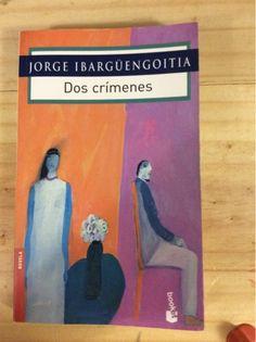Reseña sobre el libro Dos crimenes de Jorge Ibarguengoitia