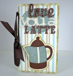 Love You A Latte Card and Envelope! Cricut - Just Because Cards cartridge Obsessed with Scrapbooking