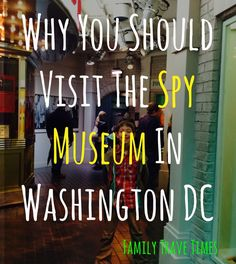 The Spy Museum in Washington DC is perfect for all the family, and is our new favourite museum!