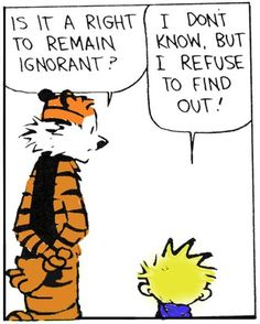 Ignorance...   - 'Calvin and Hobbes' by Sam Watterson, via The YUNiversity