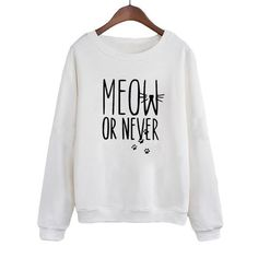 Meow or Never Sweatshirt