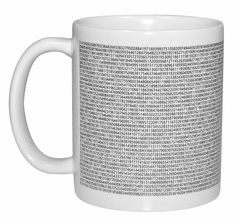 This coffee or tea mug sports the correct value of pi to more digits than you're ever likely to need, unless you're calculating missile trajectories. Technicam notitia (the technical bits) - Mug holds