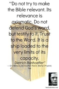 Dietrich Bonhoeffer quote from Eric Metaxas' book. A word to a wise man is sufficient Faith Quotes, Bible Quotes, Bible Verses, Dietrich Bonhoeffer, In Christ Alone, Christian Quotes, Quotations, Qoutes, Great Quotes