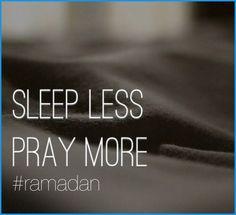 Sleep less, pray more [Ramadan]