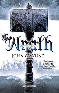 La libreria di Beppe: Wrath - Nuove alleanze di John Gwynne