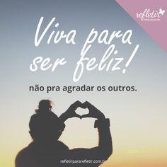 #frases #viver #feliz #refletir @refletir