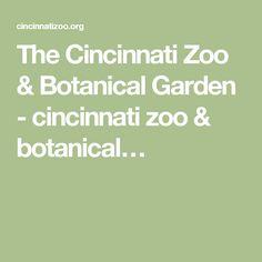 The Cincinnati Zoo & Botanical Garden - cincinnati zoo & botanical…