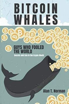 Buy Bitcoin Ballenas: Tipos Que Engañaron Al Mundo by Alan T. Norman, Arturo Juan Rodríguez Sevilla and Read this Book on Kobo's Free Apps. Discover Kobo's Vast Collection of Ebooks and Audiobooks Today - Over 4 Million Titles!