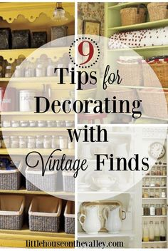 Do you love Vintage Style decorating?  Here i share with you 9 tips for decorating with vintage finds to make your home charming and inviting and place you can enjoy for years to come. www.littlehouseonthevalley.com