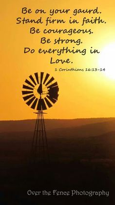 Windmill with sunset! Bible verses make everything better!