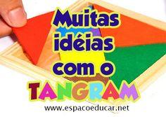Muitas atividades, sugestões e idéias com o Tangram e seus diversos tipos - ESPAÇO EDUCAR