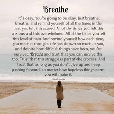 Just breathe. Your breathing controls your emotions. Deeps breaths help get you back centered. Learned that in Yoga & Meditation class so I wanted to share Now Quotes, Great Quotes, Quotes To Live By, Life Quotes, Just Breathe Quotes, Keep Going Quotes, It Will Be Ok Quotes, Worst Day Quotes, Quotes When You Feel Like Giving Up