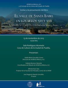 """ADABI de México y el Consejo de la Crónica del Estado de Puebla invitan a la presentación del libro """"El Valle de Santa Isabel en los Siglos XVI y XVII"""""""