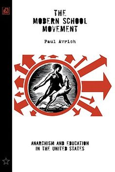 The Modern School Movement: Anarchism and Education in the United States | IndieBound