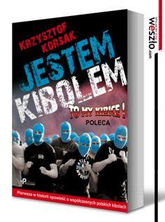 Jestem kibolem. Krzysztof Korsak. #ksiazka #book #sport #weszlo http://sklep.weszlo.com/produkt/222-jestem-kibolem