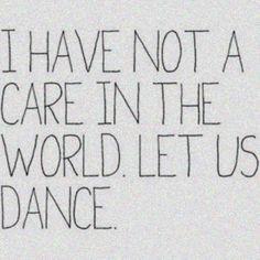 Let us dance...