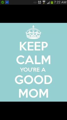 To all the moms who need a pick me up...who am I kidding, go pour yourself a glass and pat yourself on the back.
