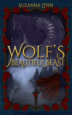 Wolf's Beautiful Beast (The Untold Stories Book 3) by Suzanna Lynn Scared Of The Dark, Childhood Characters, Hunting Party, Greatest Adventure, Fantasy Books, Beauty And The Beast, Book Design, Wolf, Things To Come