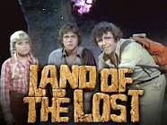 Original Land of the Lost, 1970's TV show that still aired in the 80's, loved it.--tried it as an adult and it was completely unwatchable, not even for the kitsch factor
