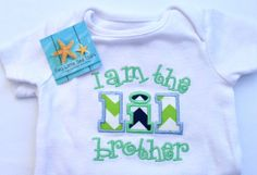 Applique I am the LIL brother onesie by twolittleseastars on Etsy, $20.00