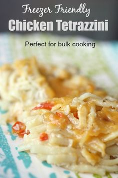 Freezer Friendly Chicken Tetrazzini - perfect for bulk cooking