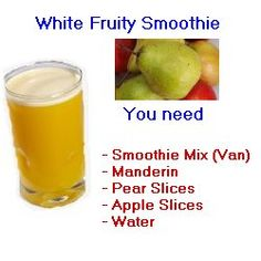 The White Fruity Smoothie - very low in calories and ideal as part of a weight loss plan. You will need 2 tablespoons Vanilla Smoothie Mix Powder - 100 ml iced water - 1 pc mandarin orange - 1/2 cup frozen pear slices - 1/2 cup frozen apple slices 1/2 - 4 ice cubes.  To make simply put into a blender until smooth. For details of how to make this part of your smoothie diet plan visit http://www.fitsmoothie.co.uk/