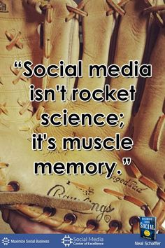 """Social media isn't rocket science; it's muscle memory."" by @nealschaffer #quotes #socialmedia"