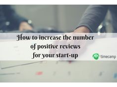 Case Study: How to increase the number of positive reviews for your start-up