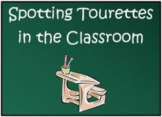 Spotting Tourettes in the Classroom: Signs that students are struggling with tics, and tips on how to help them learn the best they can. #Tourettes #Teaching