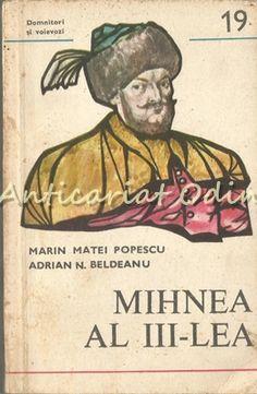 Mihnea Al III-Lea (1658-1659) - Marin Maei Popescu, Adrian N. Beldeanu Marines, Stamp, Baseball Cards, Literatura, Sociology, Astronomy, Geography, Stamps