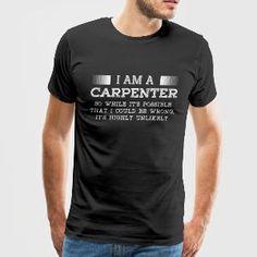 Carpenter-I an a Carpenter t-shirt for supporters - Men's Premium T-Shirt