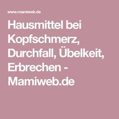 Hausmittel bei Kopfschmerz, Durchfall, Übelkeit, Erbrechen - Mamiweb.de